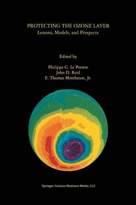 Protecting the Ozone Layer: Lessons, Models, and Prospects (Paperback)