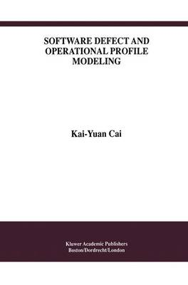 Software Defect and Operational Profile Modeling - International Series in Software Engineering 4 (Paperback)