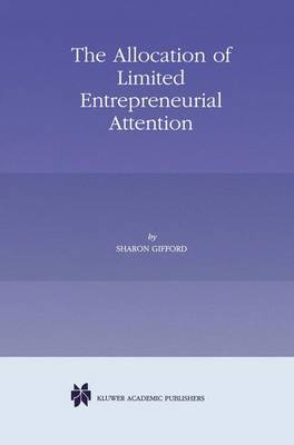 The Allocation of Limited Entrepreneurial Attention (Paperback)
