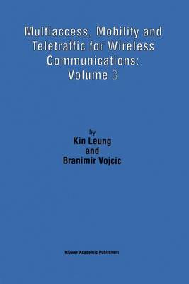 Multiaccess, Mobility and Teletraffic for Wireless Communications: Volume 3 (Paperback)