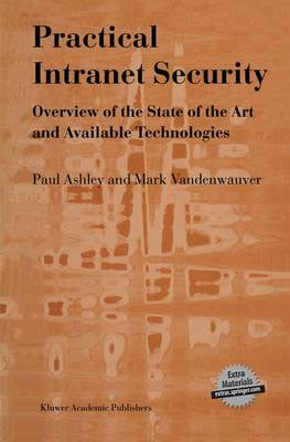 Practical Intranet Security: Overview of the State of the Art and Available Technologies (Paperback)