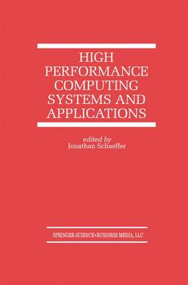 High Performance Computing Systems and Applications - The Springer International Series in Engineering and Computer Science 478 (Paperback)