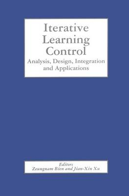 Iterative Learning Control: Analysis, Design, Integration and Applications (Paperback)