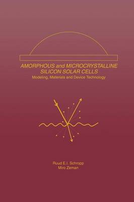 Amorphous and Microcrystalline Silicon Solar Cells: Modeling, Materials and Device Technology - Electronic Materials: Science & Technology 5 (Paperback)