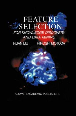Feature Selection for Knowledge Discovery and Data Mining - The Springer International Series in Engineering and Computer Science 454 (Paperback)