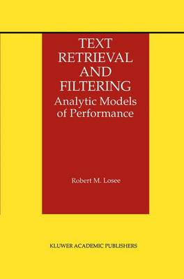 Text Retrieval and Filtering: Analytic Models of Performance - The Information Retrieval Series 3 (Paperback)