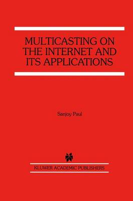 Multicasting on the Internet and its Applications (Paperback)