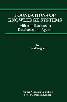 Foundations of Knowledge Systems: with Applications to Databases and Agents - Advances in Database Systems 13 (Paperback)
