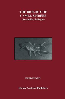 The Biology of Camel-Spiders: Arachnida, Solifugae (Paperback)