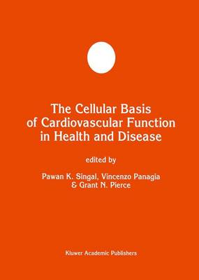 The Cellular Basis of Cardiovascular Function in Health and Disease - Developments in Molecular and Cellular Biochemistry 22 (Paperback)