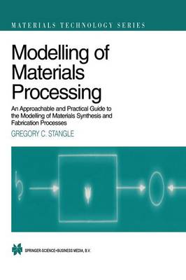Modelling of Materials Processing: An approachable and practical guide - Materials Technology Series 3 (Paperback)