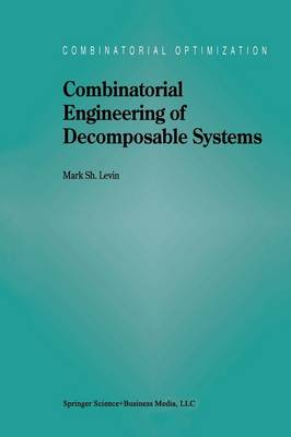 Combinatorial Engineering of Decomposable Systems - Combinatorial Optimization 2 (Paperback)
