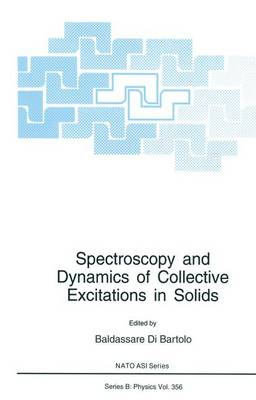 Spectroscopy and Dynamics of Collective Excitations in Solids - NATO Science Series B 356 (Paperback)