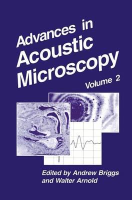 Advances in Acoustic Microscopy: Volume 2 - Advances in Acoustic Microscopy 2 (Paperback)