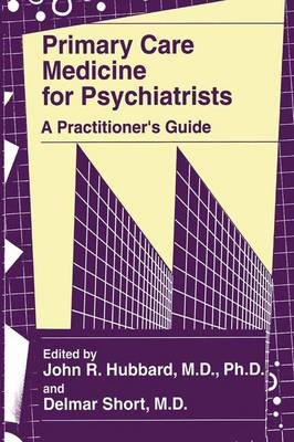 Primary Care Medicine for Psychiatrists: A Practitioner's Guide (Paperback)