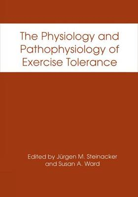 The Physiology and Pathophysiology of Exercise Tolerance (Paperback)