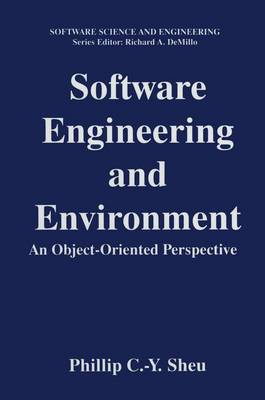 Software Engineering and Environment: An Object-Oriented Perspective - Software Science and Engineering (Paperback)