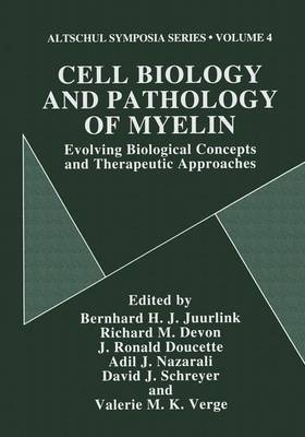 Cell Biology and Pathology of Myelin: Evolving Biological Concepts and Therapeutic Approaches - Altschul Symposia Series 4 (Paperback)