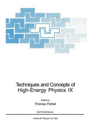 Techniques and Concepts of High-Energy Physics IX - NATO Science Series B 365 (Paperback)