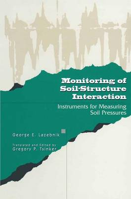 Monitoring of Soil-Structure Interaction: Instruments for Measuring Soil Pressures (Paperback)