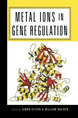 Metal Ions in Gene Regulation - Chapman & Hall Microbiology Series (Paperback)