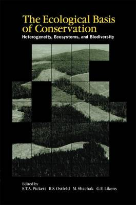 The Ecological Basis of Conservation: Heterogeneity, Ecosystems, and Biodiversity (Paperback)