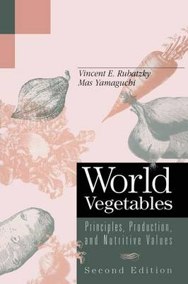 World Vegetables: Principles, Production, and Nutritive Values (Paperback)