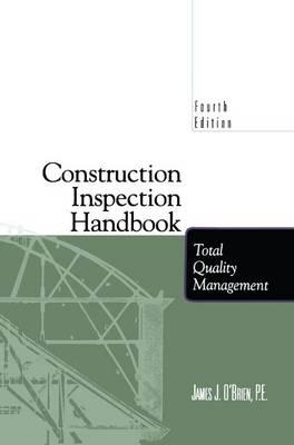 Construction Inspection Handbook: Total Quality Management (Paperback)