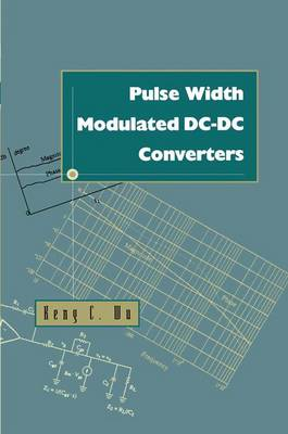Pulse Width Modulated DC-DC Converters (Paperback)