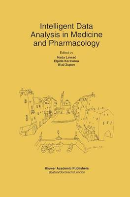 Intelligent Data Analysis in Medicine and Pharmacology - The Springer International Series in Engineering and Computer Science 414 (Paperback)
