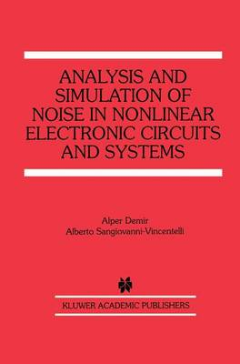 Analysis and Simulation of Noise in Nonlinear Electronic Circuits and Systems - The Springer International Series in Engineering and Computer Science 425 (Paperback)