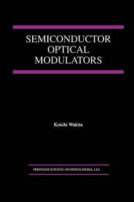 Semiconductor Optical Modulators (Paperback)