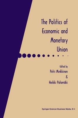 The Politics of Economic and Monetary Union (Paperback)
