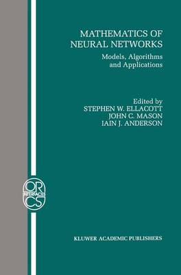 Mathematics of Neural Networks: Models, Algorithms and Applications - Operations Research/Computer Science Interfaces Series 8 (Paperback)