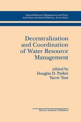 Decentralization and Coordination of Water Resource Management - Natural Resource Management and Policy 10 (Paperback)