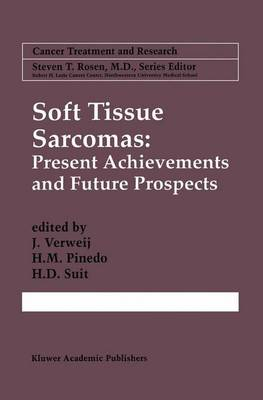 Soft Tissue Sarcomas: Present Achievements and Future Prospects - Cancer Treatment and Research 91 (Paperback)