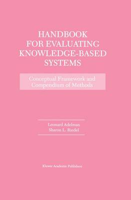 Handbook for Evaluating Knowledge-Based Systems: Conceptual Framework and Compendium of Methods (Paperback)