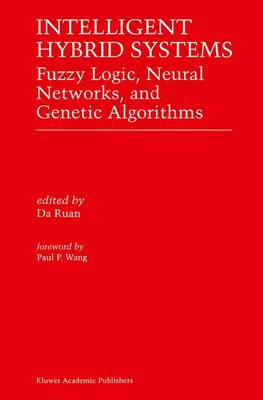 Intelligent Hybrid Systems: Fuzzy Logic, Neural Networks, and Genetic Algorithms (Paperback)