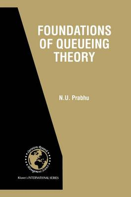 Foundations of Queueing Theory - International Series in Operations Research & Management Science 7 (Paperback)
