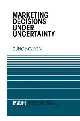 Marketing Decisions Under Uncertainty - International Series in Quantitative Marketing 6 (Paperback)