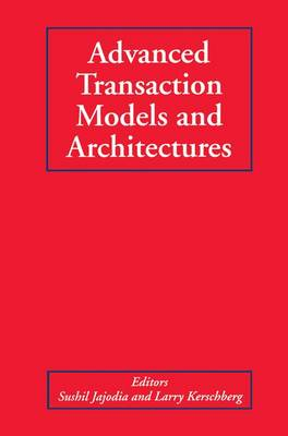 Advanced Transaction Models and Architectures (Paperback)
