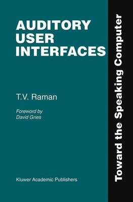 Auditory User Interfaces: Toward the Speaking Computer (Paperback)
