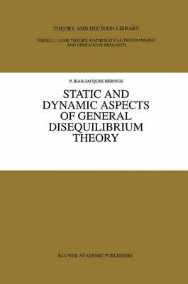 Static and Dynamic Aspects of General Disequilibrium Theory - Theory and Decision Library C 13 (Paperback)