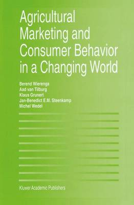 Agricultural Marketing and Consumer Behavior in a Changing World (Paperback)