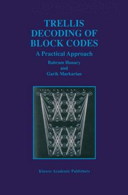 Trellis Decoding of Block Codes: A Practical Approach - The Springer International Series in Engineering and Computer Science 391 (Paperback)