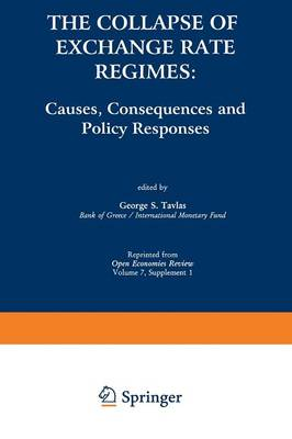 The Collapse of Exchange Rate Regimes: Causes, Consequences and Policy Responses (Paperback)
