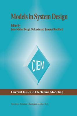 Models in System Design - Current Issues in Electronic Modeling 9 (Paperback)