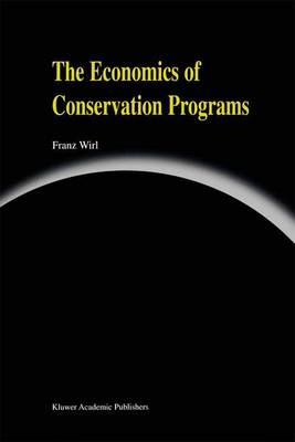 The Economics of Conservation Programs (Paperback)
