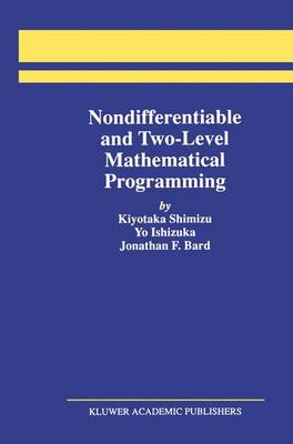 Nondifferentiable and Two-Level Mathematical Programming (Paperback)