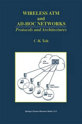 Wireless ATM and Ad-Hoc Networks: Protocols and Architectures (Paperback)